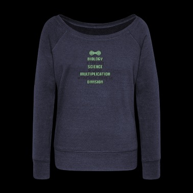 Biology ➢ Multiplication = Division11 Funny Science - Women's Boat Neck Long Sleeve Top