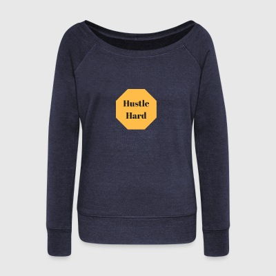 Hustle hard - Women's Boat Neck Long Sleeve Top