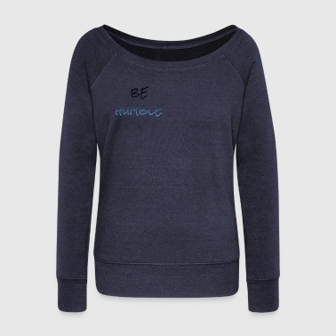 Be Humble Blue Fade - Women's Boat Neck Long Sleeve Top