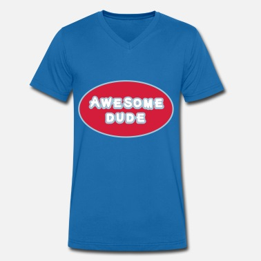 Awesome Dude Awesome Dude, Superhero Awesome Dude - Men's Organic V-Neck T-Shirt by Stanley & Stella