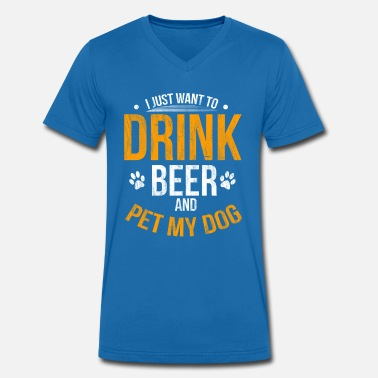Petter Drink Beer and Pet My Dog Beer Lover Gift Tshirt - Men's Organic V-Neck T-Shirt by Stanley & Stella