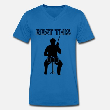 Beat Drums beat this drum - Men's Organic V-Neck T-Shirt