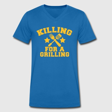 Cook Chef KILLING for a GRILLING MEAT steak BBQ - Men's Organic V-Neck T-Shirt by Stanley & Stella