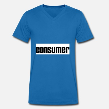 Consume consumer consumer gift gift idea - Men's Organic V-Neck T-Shirt by Stanley & Stella
