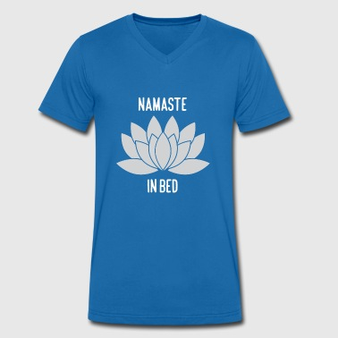 NAMASTE IN BED - Men's Organic V-Neck T-Shirt by Stanley & Stella