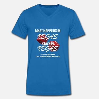 What Happens In Vegas What happens in Vegas stays in Vegas! - Men's Organic V-Neck T-Shirt by Stanley & Stella