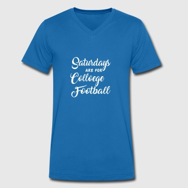 College Football Saturdays are for college football - Men's Organic V-Neck T-Shirt by Stanley & Stella