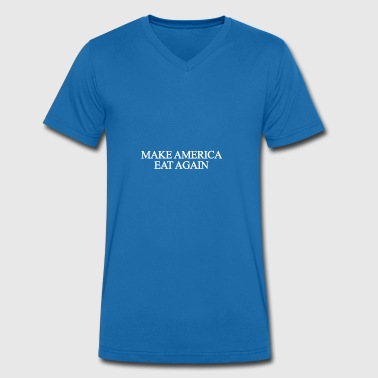 Make America Eat Again White - Men's Organic V-Neck T-Shirt by Stanley & Stella