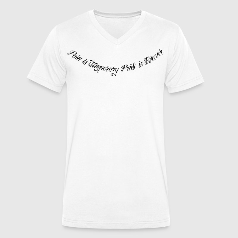 Pain is Temporary Pride is Forever - Men's Organic V-Neck T-Shirt by Stanley & Stella
