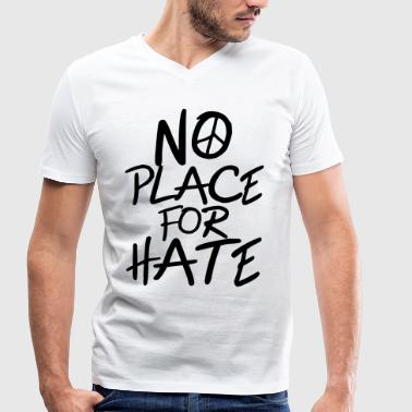 No Place for Hate - Anti War - Anti Racism - Men's Organic V-Neck T-Shirt by Stanley & Stella