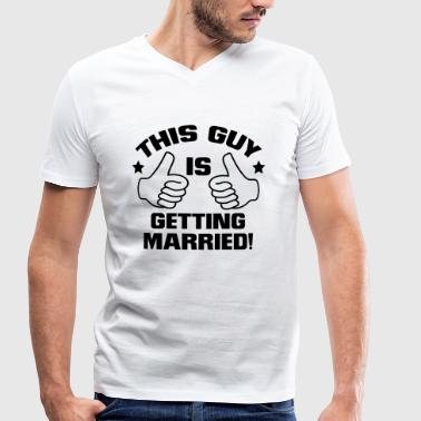 THE GUY'S GETTING MARRIED HERE! - Men's Organic V-Neck T-Shirt by Stanley & Stella