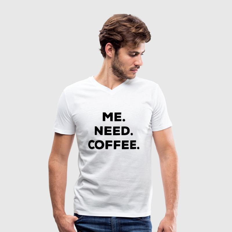 I. NEED. COFFEE. - Men's Organic V-Neck T-Shirt by Stanley & Stella