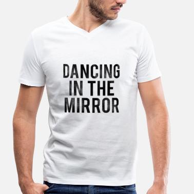 Black-mirror DANCING IN THE MIRROR Black - Men's Organic V-Neck T-Shirt by Stanley & Stella