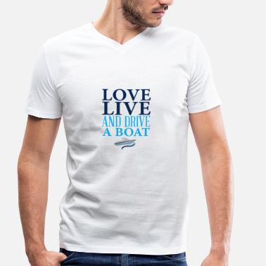 Love Boat Love live and drive a boat - Men's Organic V-Neck T-Shirt by Stanley & Stella
