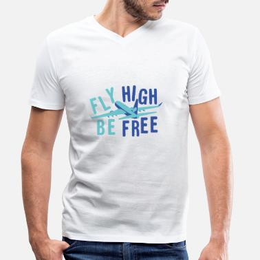 High Fliers Fly High Be Free plane fliers fly idea - Men's Organic V-Neck T-Shirt
