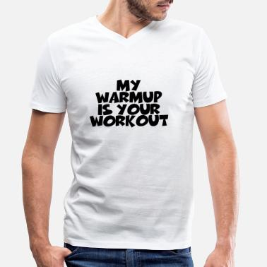 Warmup My warmup is your workout - Männer Bio T-Shirt mit V-Ausschnitt