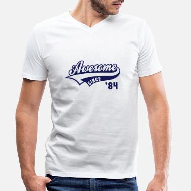 Awesome Since Awesome SINCE 1984 - Birthday Geburtstag - Men's Organic V-Neck T-Shirt
