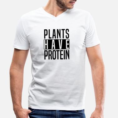 Protein Plants have protein vegan veganism fitness - Men's Organic V-Neck T-Shirt by Stanley & Stella