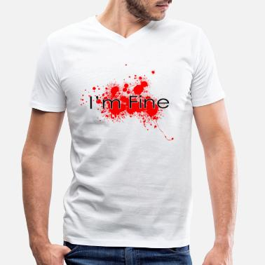 Halloween Blood I'm fine - Men's Organic V-Neck T-Shirt