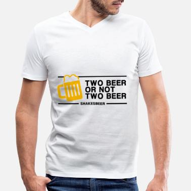 Two Two Beer or Not Two Beer - Men's Organic V-Neck T-Shirt