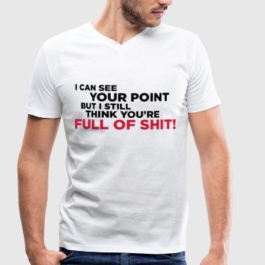You re full of shit! - Men's Organic V-Neck T-Shirt by Stanley & Stella