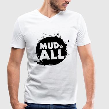 Mud is All - Men's Organic V-Neck T-Shirt by Stanley & Stella