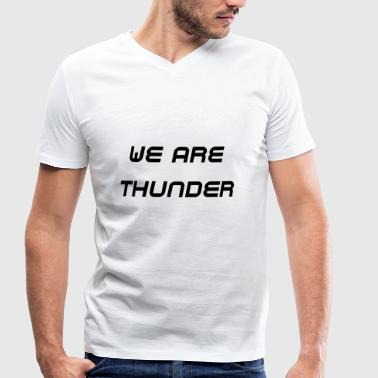 we are thunder - Men's Organic V-Neck T-Shirt by Stanley & Stella