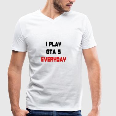 I play GTA 5 Everyday! - Mannen bio T-shirt met V-hals van Stanley & Stella