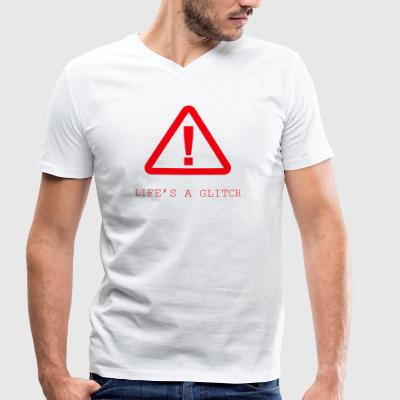 Life s a Glitch - Men's Organic V-Neck T-Shirt by Stanley & Stella