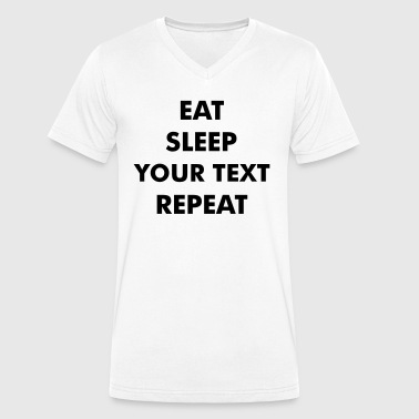 Humour eat sleep - Votre texte ici - repeat - T-shirt bio col V Stanley & Stella Homme