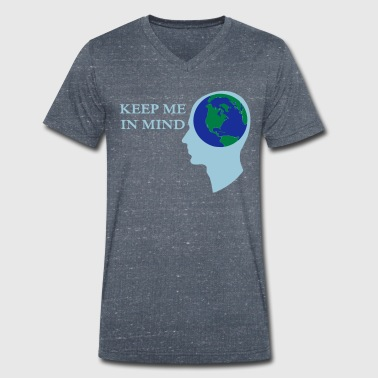 Earth Day Earth - Keep me in Mind - Men's Organic V-Neck T-Shirt by Stanley & Stella