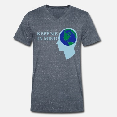 Earth Day Earth - Keep me in Mind - Men's Organic V-Neck T-Shirt