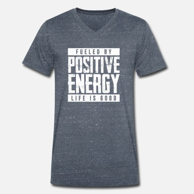 Life Energy Fueled By Positive Energy Life's Good - Men's Organic V-Neck T-Shirt by Stanley & Stella