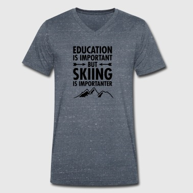 Education Is Important - But Skiing Is Importanter - Men's Organic V-Neck T-Shirt by Stanley & Stella