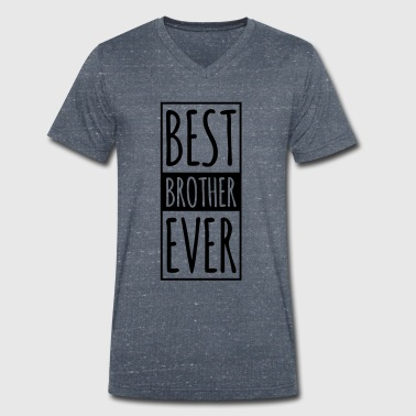 Best Brother Ever k - Men's Organic V-Neck T-Shirt by Stanley & Stella
