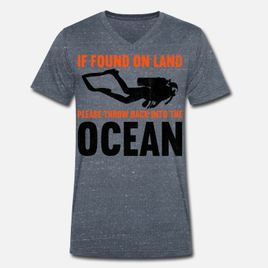 Water If found on land, please throw back into the ocean - Men's Organic V-Neck T-Shirt