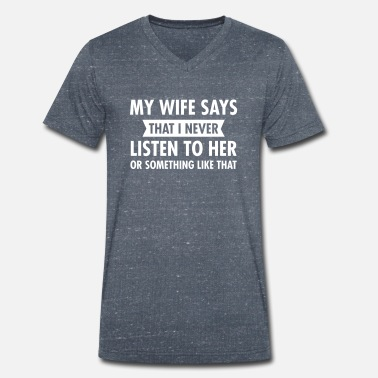 Jul My Wife Says That I Never Listen To Her... - T-skjorte med V-hals for menn