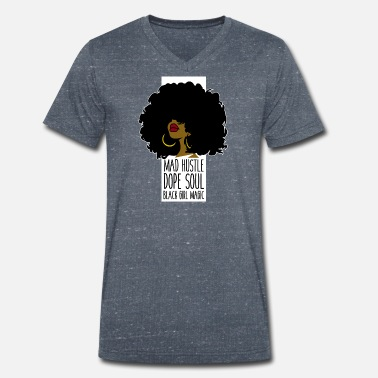 Magic Mad Hustle Dope Soul Black Girl Magic - Men's Organic V-Neck T-Shirt