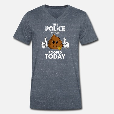 Police This Police Officer Pooped Today - Men's Organic V-Neck T-Shirt