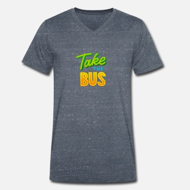 Take Take the bus - Take the bus - Men's Organic V-Neck T-Shirt