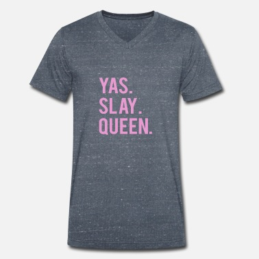 Cute Yas. Slay, Queen. Tshirt - Men's Organic V-Neck T-Shirt