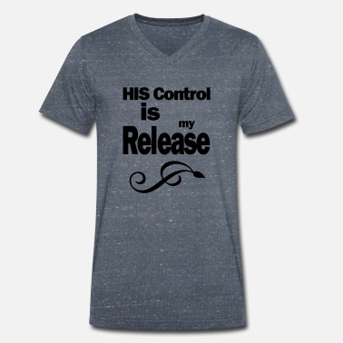 Controle HIS CONTROL IS MY RELEASE - Mannen V-hals bio T-shirt