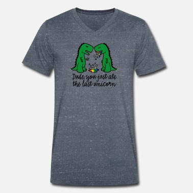 T Rex Dude you just ate the last unicorn grappige T-Rex - Mannen V-hals bio T-shirt