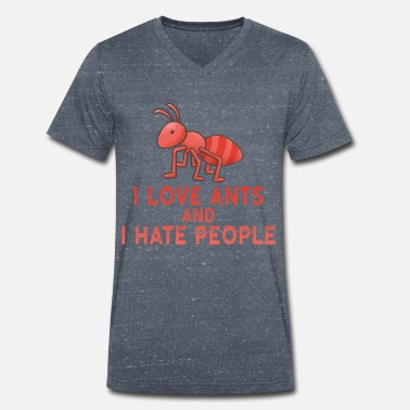 Ants I love ants and hate people - Men's Organic V-Neck T-Shirt
