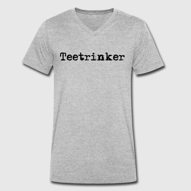 Tea drinker for tea drinker T-shirt, gift - Men's Organic V-Neck T-Shirt by Stanley & Stella