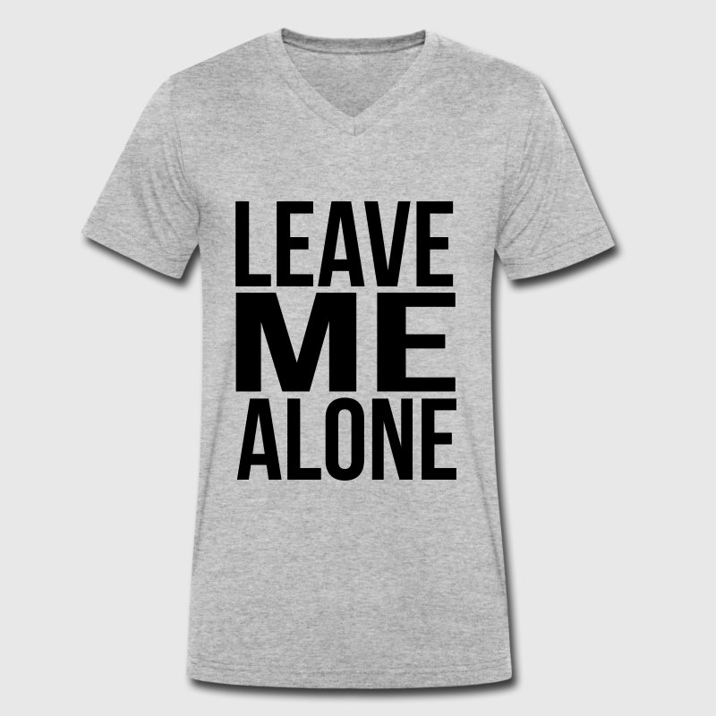 leave me alone - Men's Organic V-Neck T-Shirt by Stanley & Stella