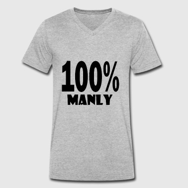 Manly Quotes 100 manly - Men's Organic V-Neck T-Shirt by Stanley & Stella