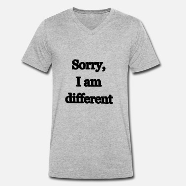 Sorry Sorry, I am different - Men's Organic V-Neck T-Shirt by Stanley & Stella