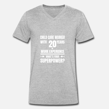 Child Care CHILD CARE WORKER 20 YEARS OF WORK EXPERIENCE - Men's Organic V-Neck T-Shirt by Stanley & Stella