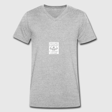 This is not sweat, my body is crying. - Men's Organic V-Neck T-Shirt by Stanley & Stella